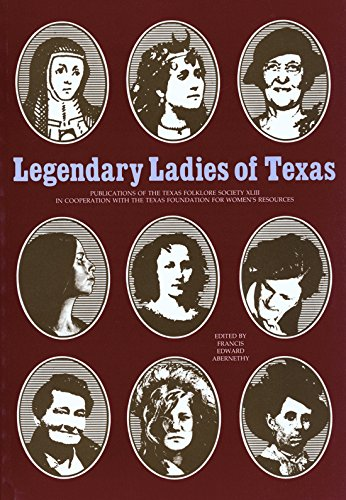 Legendary Ladies Of Texas: Francis E Abernethy