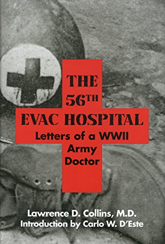 The 56th Evac Hospital, Letters of a WWII Army Doctor