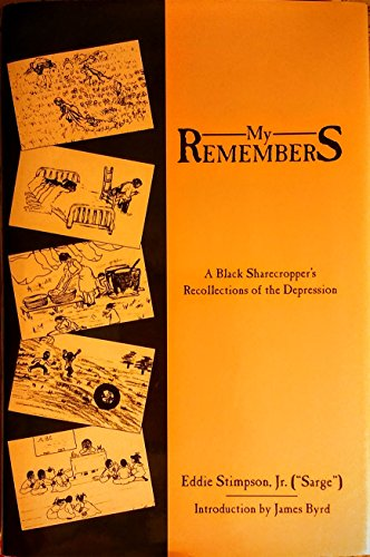 9780929398983: My Remembers: A Black Sharecropper's Recollections of the Depression