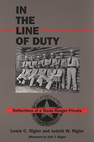 In the Line of Duty: Reflections of a Texas Ranger Private