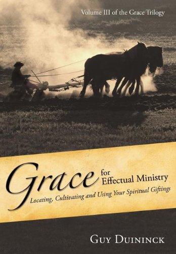 Grace for Effectual Ministry: Guy Duininck