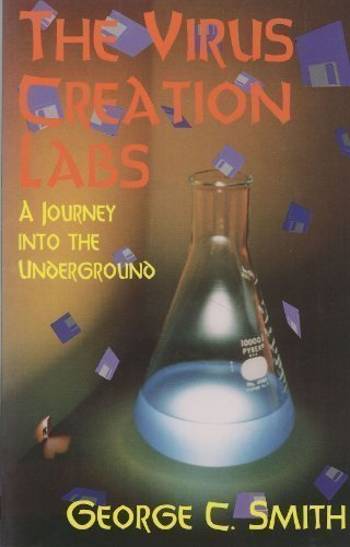The Virus Creation Labs: A Journey into: Smith, George