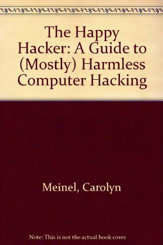 9780929408347: The Happy Hacker: A Guide to (Mostly) Harmless Computer Hacking