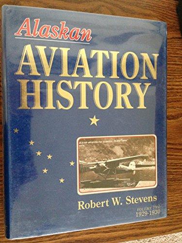 9780929427027: Alaskan Aviation History, Vol. 2: 1929-1930