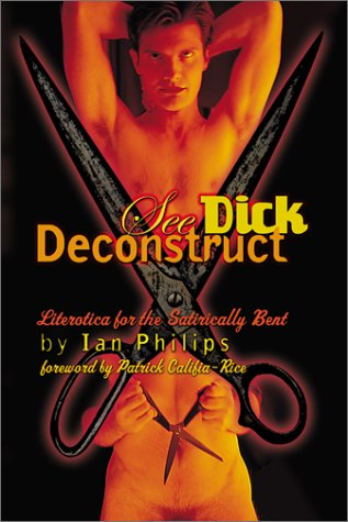 SEE DICK DECONSTRUCT- P (0929435699) by Ian Phillips; Ian Philips