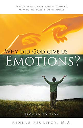 9780929437163: Why Did God Give Us Emotions?: A biblical perspective on what science has discovered about emotions