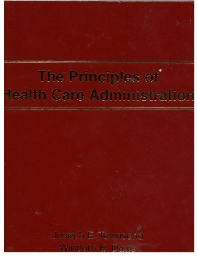 9780929442808: The Principles of Health Care Administration (Revised and Updated August 2010)