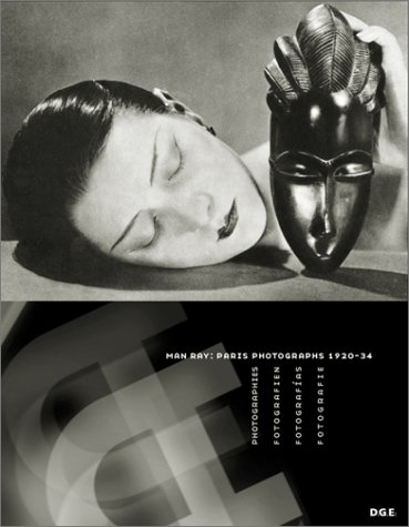 Man Ray : Paris Photographs 1920 - 1934