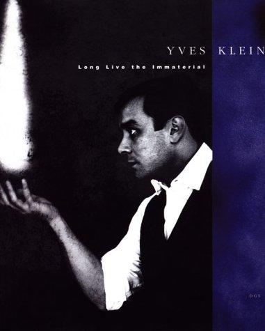 Yves Klein: Long Live the Immaterial (0929445082) by Klein, Yves; Perlein, Gilbert; Buisine, Alain; Cora, Bruno; Bourriaud, Nicolas