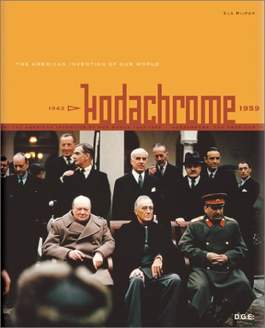 9780929445137: Kodachrome: The American Invention of Our World, 1939-1959