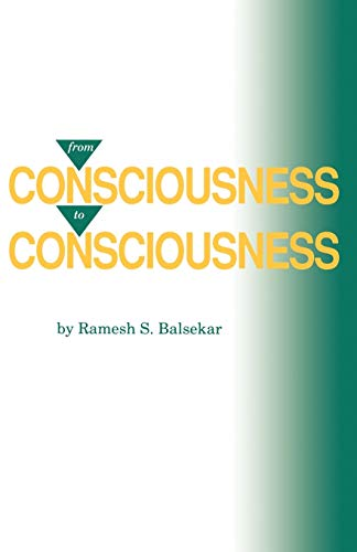 9780929448107: From Consciousness to Consciousness