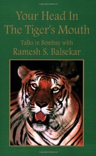 Your Head In The Tigers Mouth: Ramesh S. Balsekar; Bardo, Blayne; Balsekar, Ramesh S.