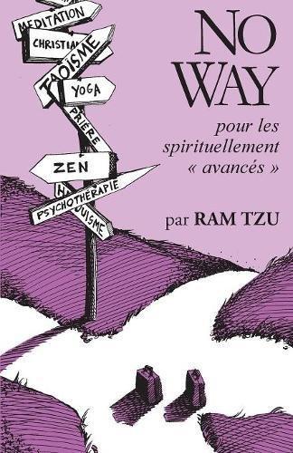 9780929448466: No Way: ...pour les spirituellement avancés