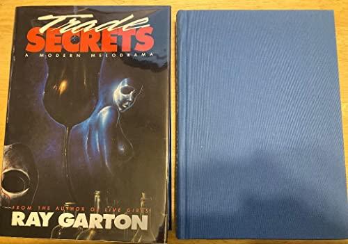 Trade Secrets: Garton, Ray