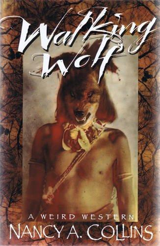 WALKING WOLF: COLLINS, Nancy A.