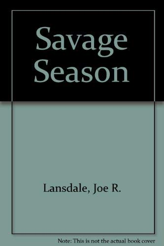 Savage Season: Lansdale, Joe R.