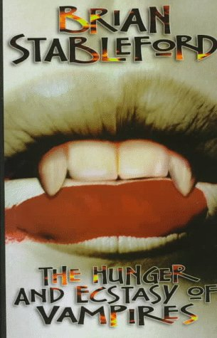 9780929480817: The Hunger and Ecstasy of Vampires: A Novel