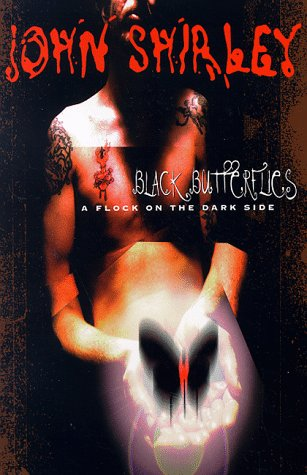Black Butterflies: A Flock on the Dark Side: Shirley, John