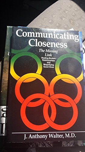 Communicating Closeness: The Missing Link: J. Anthony Walter