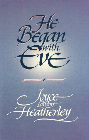 9780929488127: He Began With Eve