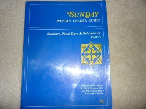 9780929496931: Sunday: Weekly Leader Guide : Sundays, Feast Days & Solemnities Year A