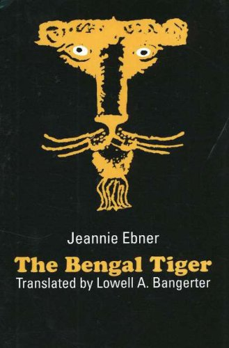 The Bengal Tiger (STUDIES IN AUSTRIAN LITERATURE,: Jeannie Ebner