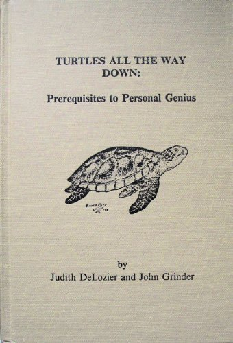 9780929514017: Turtles All the Way Down: Prerequisites to Personal Genius