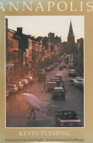 Annapolis. Foreword by St. Clair Wright. Text by Patricia B. Kohlhepp.