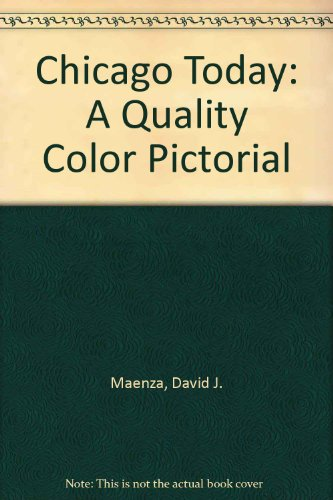 9780929520490: Chicago Today: A Quality Color Pictorial
