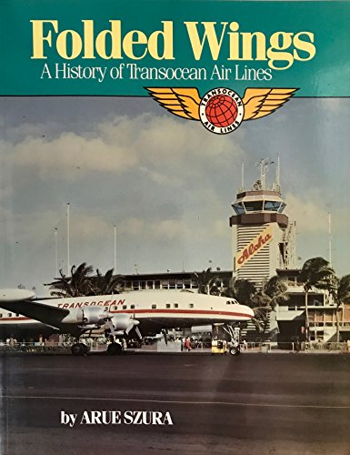 9780929521046: Folded Wings: A History of Transocean Air Lines