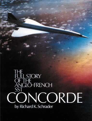 9780929521169: Concorde: The Full Story of the Anglo-French SST