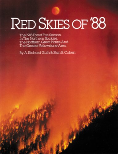 9780929521176: Red Skies of '88: The 1988 Forest Fire Season in the Northern Rockies, the Northern Great Plains, and the Greater Yellowstone Area