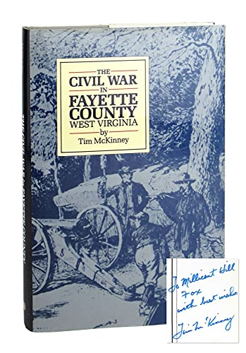 9780929521190: The Civil War in Fayette County West Virginia