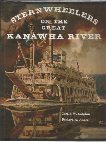 Sternwheelers on the Great Kanawha River: Sutphin, Gerald W.
