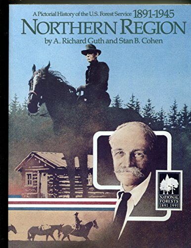 9780929521367: A Pictorial History of the U.S. Forest Service, 1891-1945: Northern Region