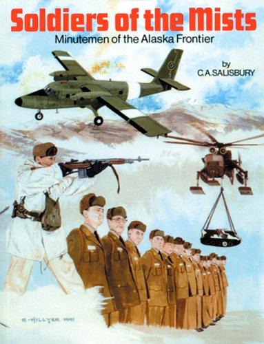 Soldiers of the Mists: Minutemen of the Alaska Frontier: C. A. Salisbury
