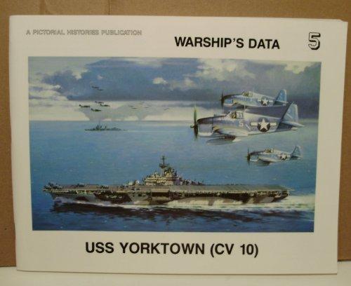 9780929521459: USS Yorktown (CV 10) (Warship's Data 5)