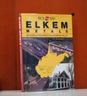 9780929521633: 1901 - 1991 Elkem Metals. 90 Years of Progress in the Kanawha Valley