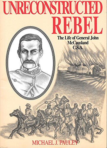 Unreconstructed Rebel: The Life of General John McCausland: Michael Pauley