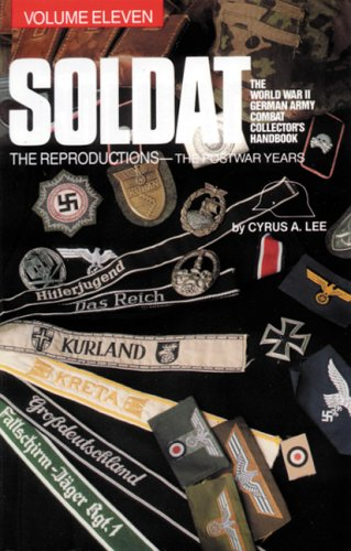 Soldat. the World War II German Army Combat Uniform Collector's Handbook. Volume Eleven. the ...