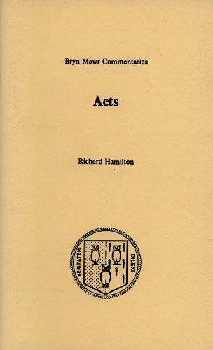 Acts of the Apostles (Bryn Mawr Greek Commentaries): Hamilton, Richard; Luke