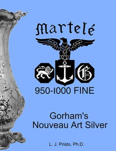 9780929526522: Martele: 950-1000 fine Gorham's nouveau art silver