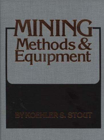 Mining Methods & Equipment: Koehler S. Stout