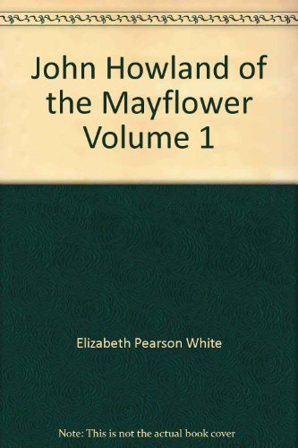 9780929539317: John Howland of the Mayflower, Vol. 1: The First Five Generations