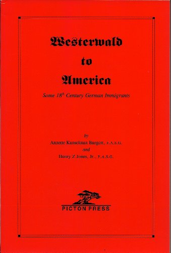 Westerwald to America: Some 18th Century German Immigrants