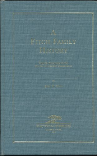 9780929539751: Fitch Family History: English Ancestry of the Fitches of Colonial Connecticut
