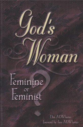 God's woman: Feminine or feminist?: McWhorter, Don