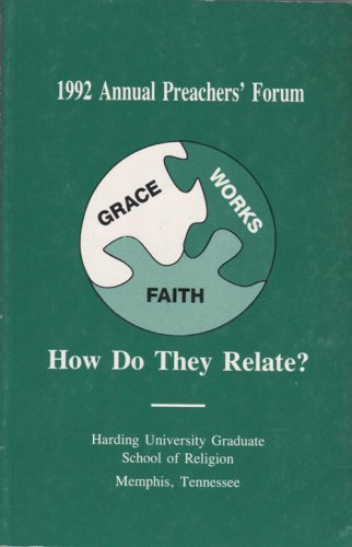 9780929540146: 1992 Annual Preacher's Forum - Grace, Works, Faith. How Do They Relate?