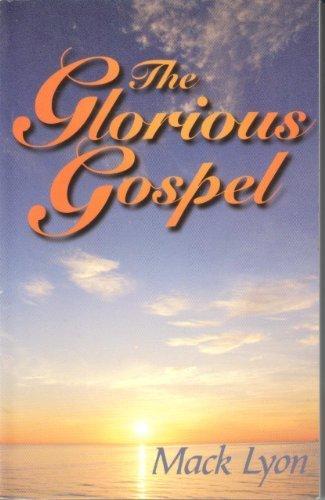 9780929540214: The Glorious Gospel