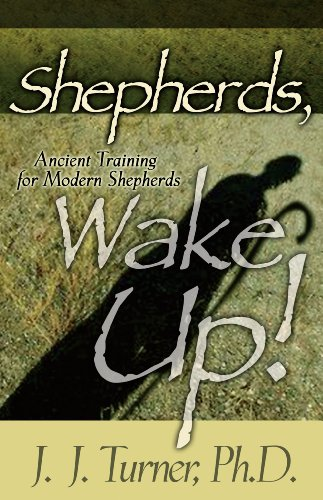 Shepherds, Wake Up: Ancient Training For Modern Shepherds (0929540476) by Turner, J. J.